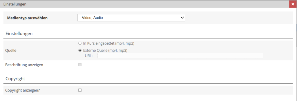 """Eine Ansicht der Einstellungen für den Medientyp """"Video, Audio"""". Als Quelle ist """"Externe Quelle"""" ausgewählt."""